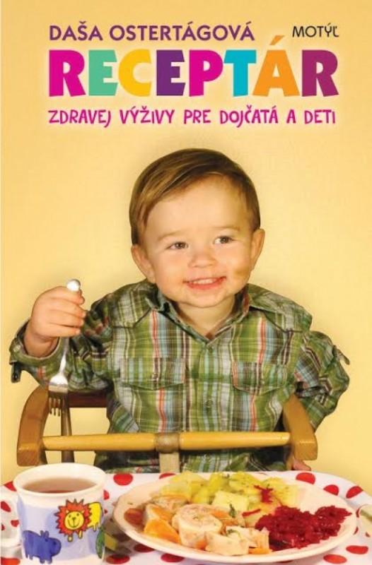 Receptár zdravej výživy pre dojčatá a deti - 2. vydanie - Daša Ostertágová