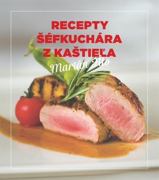 Recepty šéfkuchára z kaštieľa - Marián Filo