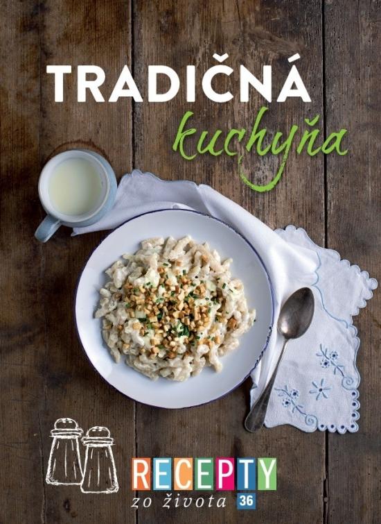 Recepty zo života 36-Tradičná kuchyňa - Kolektív autorov