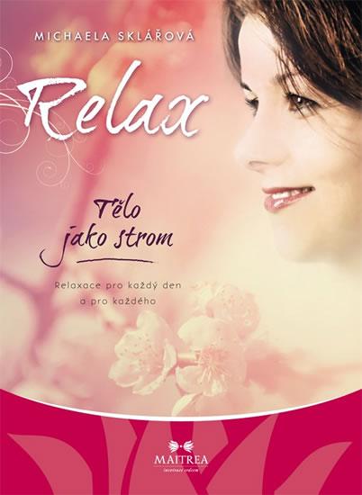 Relax - Tělo jako strom - CD - Michaela Sklářová