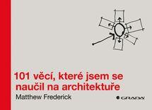 101 věcí, které jsem se naučil na architektuře - Matthew Frederick