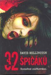 32 špičáků - Konečné zúčtování - David Wellington