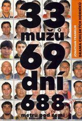33 mužů, 69 dní, 688 metrů pod zemí - Drama chilských horníků - Jonathan Franklin