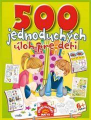 500 jednoduchých úloh pre deti - autor neuvedený