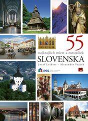 55 najkrajších miest a mestečiek Slovenska, 2. vydanie - Jozef Leikert, Alexander Vojček
