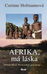Afrika, má láska - Bílá Masajka 4 - Corinne Hofmannová