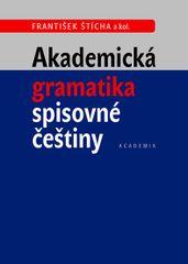 Akademická gramatika spisovné češtiny - František Šticha