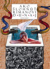 Ako šlohnúť Rimanovi Dunaj - Roman Brat
