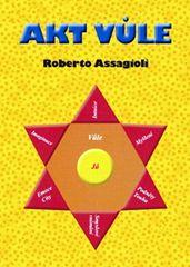 Akt vůle - Roberto Assagioli
