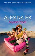 Alex na ex - Alyson Noël