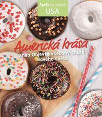 Americká krása aneb Objevte všechny chutě Nového světa (Edice Apetit)