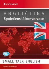Angličtina - Společenská konverzace / Small Talk English - Zuzana Hlavičková