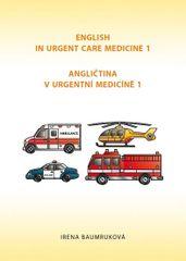 Angličtina v urgentní medicíně 1 / English in Urgent Care Medicíně 1 - Irena Baumruková