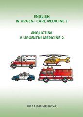 Angličtina v urgentní medicíně 2 / English in Urgent Care Medicíně 2 - Irena Baumruková