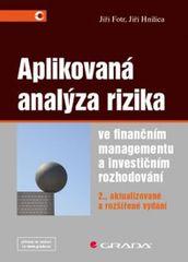 Aplikovaná analýza rizika ve finančním managementu a investičním rozhodování - 2. vydání - Jiří Hnilica, Fotr Jiří