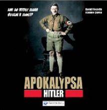 Apokalypsa – Hitler - Daniel Costelle, Isabelle Clarke