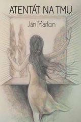 Atentát na tmu - Ján Marton