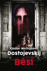 Běsi - 2. vydání - Fiodor Michajlovič Dostojevskij