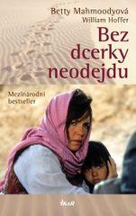 Bez dcerky neodejdu - 4. vydání - Betty Mahmoodyová