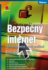 Bezpečný internet - Chraňte sebe i svůj počítač - Mojmír Král