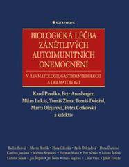 Biologická léčba zánětlivých onemocnění v revmatologii, gastroenterologii a dermatologii - Pavelka Karel a kolektiv