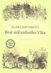 Brat mlčanlivého vlka - Klára Jarunková