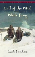 Call of The Wild , White Fang - Jack London