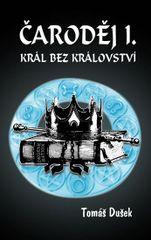 Čaroděj I. - Král bez království - Tomáš Dušek
