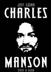 Charles Manson - Život a doba - Jeff Guinn