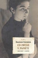 Co zbylo v paměti - Dagmar Steinová - Friedová