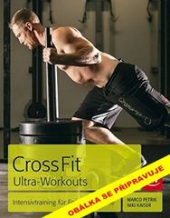 CrossFit Ultra Workouts - Intenzivní tré - Marko Petrik, Niki Kaiserová