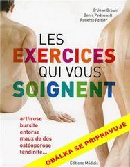 Cviky, které léčí - Jean Drouin, Denis Pedneault, Robert Poirier