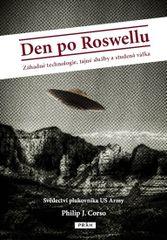 Den po Roswellu - Záhadné technologie, tajné služby a studená válka - Philip J. Corso