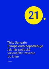 Evropa Euro nepotřebuje - Thilo Sarrazin