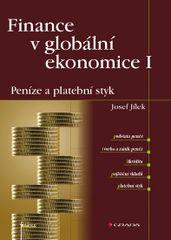 Finance v globální ekonomice I - Peníze a platební styk - Jílek Jozef