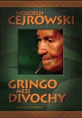 Gringo mezi divochy - Wojciech Cejrowski