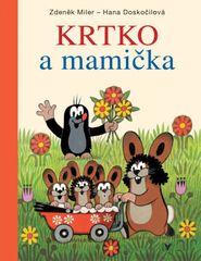 Krtko a mamička - Zdeněk Miler, Hana Doskočilová