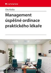 Management úspěšné ordinace praktického lékaře - Oto Košta