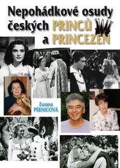 (Ne)pohádkové osudy českých princů a princezen - Zuzana Pšenicová