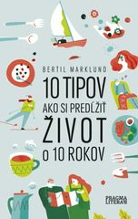 10 tipov ako si predĺžiť život o 10 rokov - Bertil Marklund
