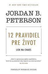 12 pravidiel pre život - Jordan B. Peterson