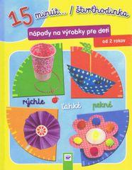 15 minút .../ štvrthodinka - nápady na výrobky pre deti