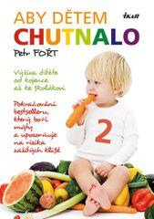 Aby dětem chutnalo 2 - Petr Fořt