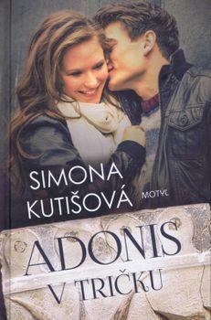 Adonis v tričku - Simona Kutišová