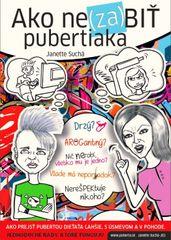 Ako ne(za)biť pubertiaka - Janette Suchá