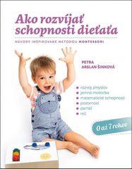 Ako rozvíjať schopnosti dieťaťa - Petra Arslan Šinková
