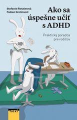 Ako sa úspešne učiť s ADHD - Stefanie Rietzlerová, Fabian Grolimund