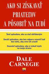 Ako si získavať priateľov a pôsobiť na ľudí - Dale Carnegie