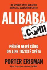 Alibaba.com - Příběh největšího on-line tržiště světa - Porter Erisman