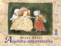 Anjeličku, môj strážničku - 2.vyd. - Rúfus Milan